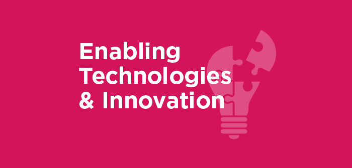 Enabling Technologies and Innovation