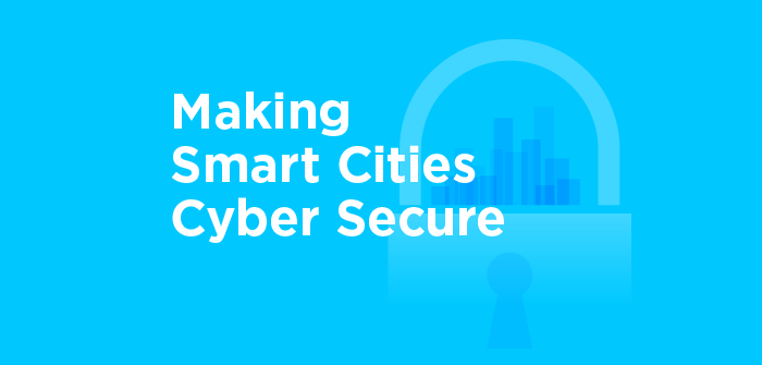 Making Smart Cities Cyber Secure